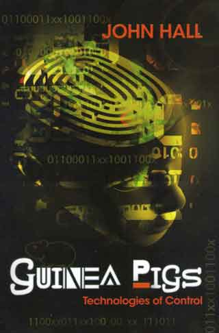 Guinea Pigs: Technologies of Control - John Hall